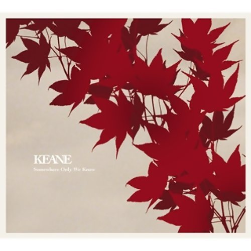 Somewhere Only We Know Keane 歌詞 / lyrics
